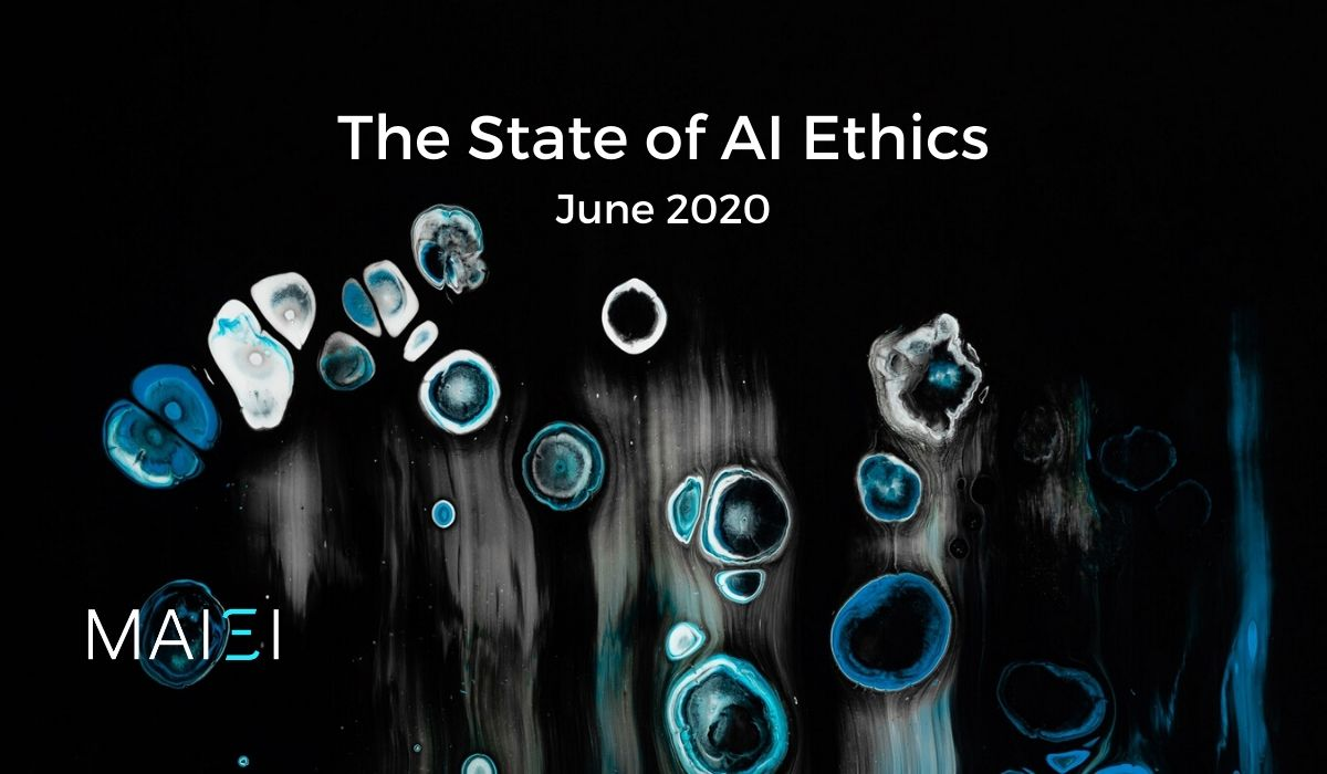The State of AI Ethics Report (June 2020)